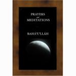Prayers and Meditations of Bahá'u'lláh