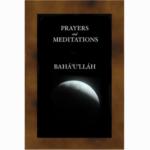 Prayers and Meditations of Bahá'u'lláh