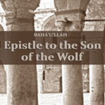 The Epistle to the Son of the Wolf – Oneness of Religion, Oneness of Humanity
