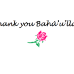 thank you Bahá'u'lláh
